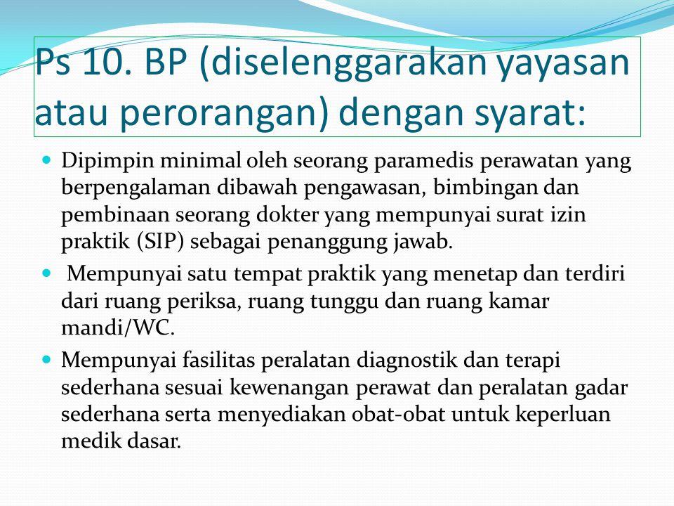 Ps 10. BP (diselenggarakan yayasan atau perorangan) dengan syarat: