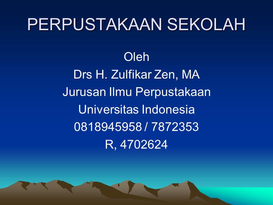 PERPUSTAKAAN SEKOLAH Oleh Drs H. Zulfikar Zen, MA