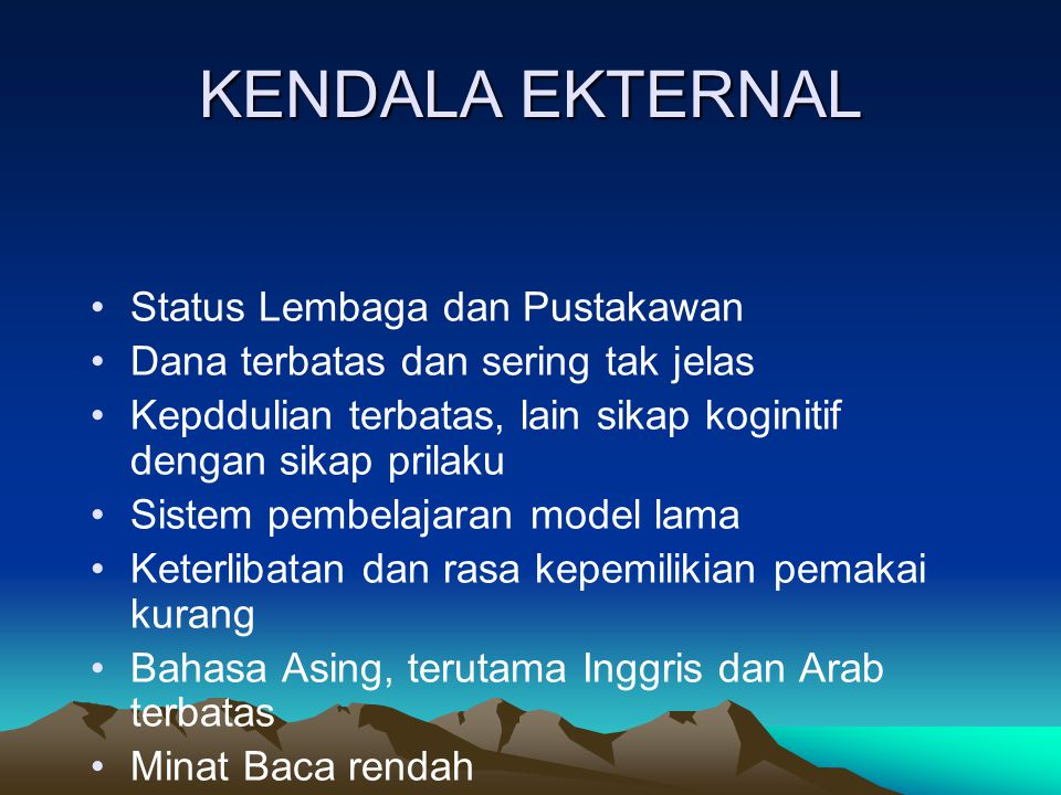 KENDALA EKTERNAL Status Lembaga dan Pustakawan
