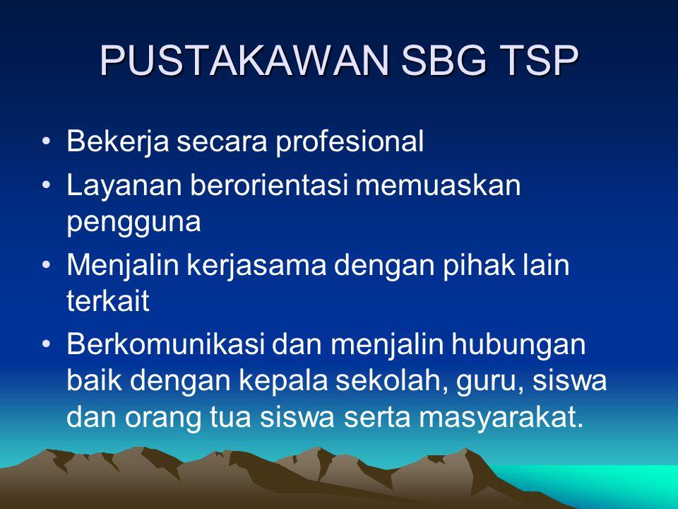 PUSTAKAWAN SBG TSP Bekerja secara profesional