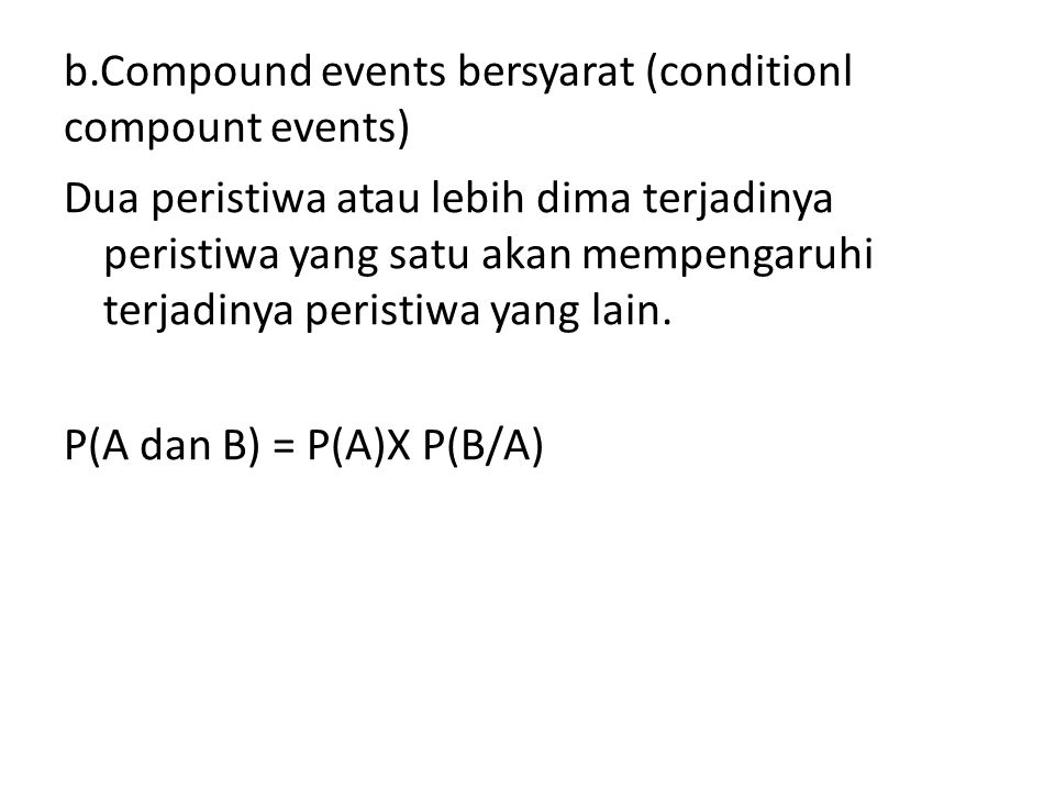 b.Compound events bersyarat (conditionl compount events)