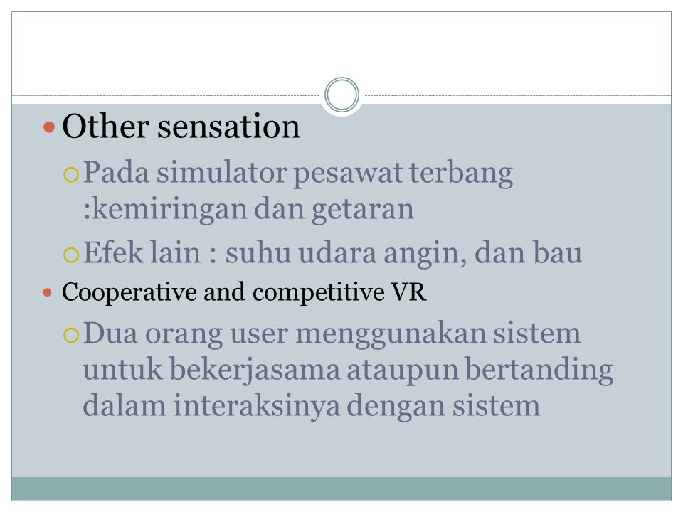 Other sensation Pada simulator pesawat terbang :kemiringan dan getaran