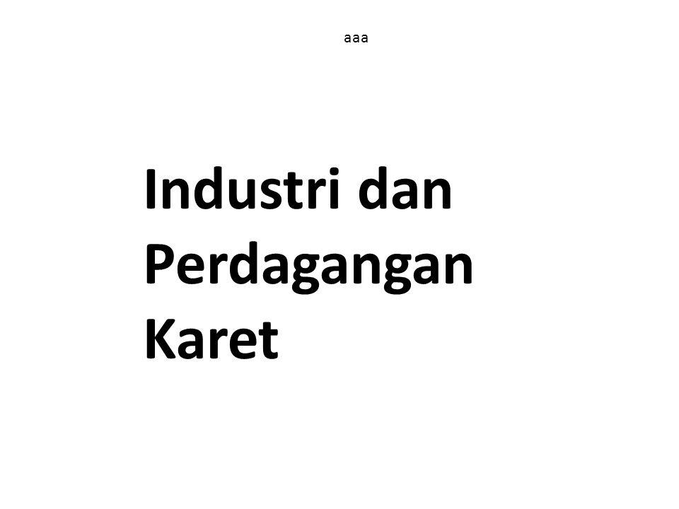 Industri dan Perdagangan Karet