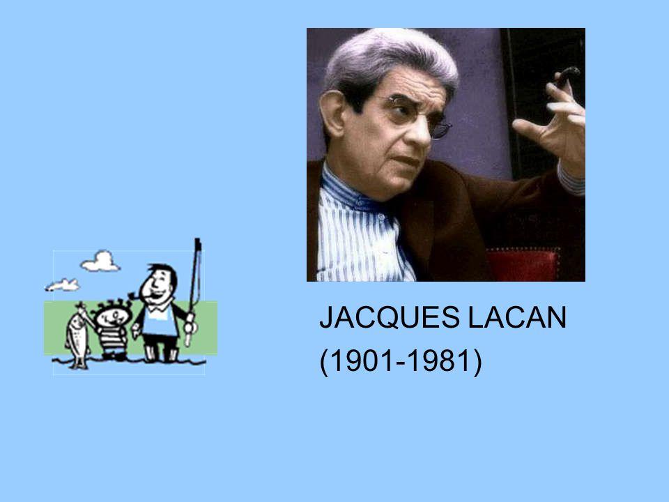 JACQUES LACAN (1901-1981)