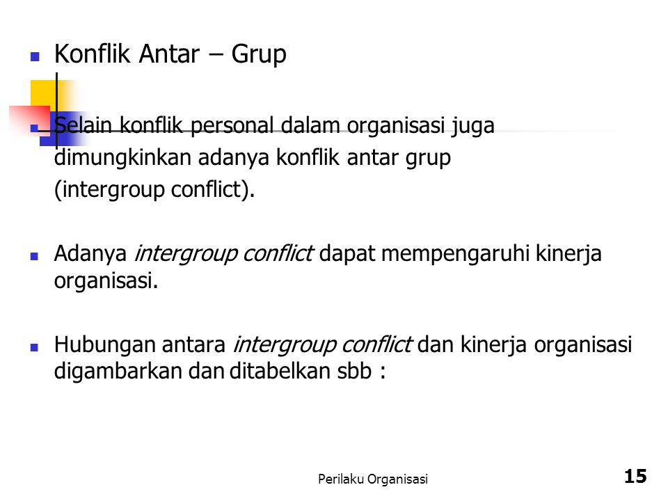 Konflik Antar – Grup Selain konflik personal dalam organisasi juga