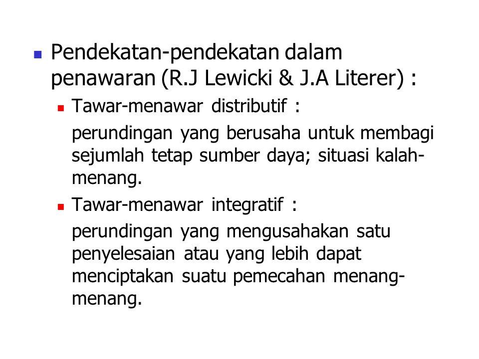 Pendekatan-pendekatan dalam penawaran (R.J Lewicki & J.A Literer) :
