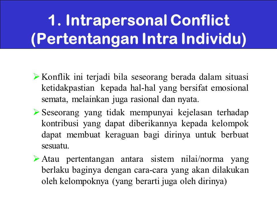 1. Intrapersonal Conflict (Pertentangan Intra Individu)