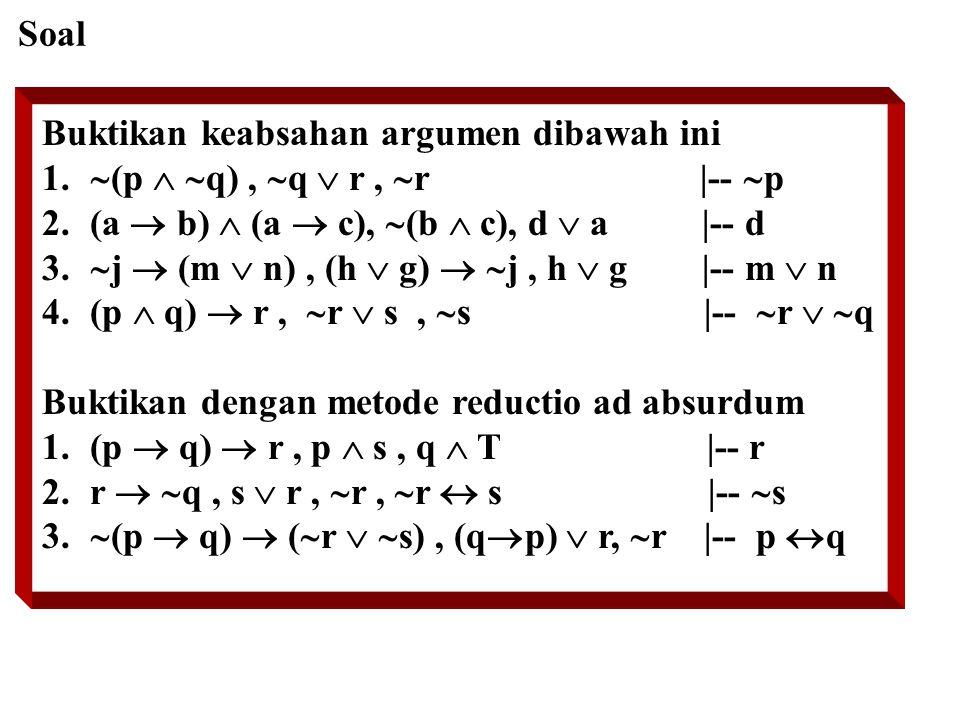 Soal Buktikan keabsahan argumen dibawah ini. (p  q) , q  r , r |-- p.