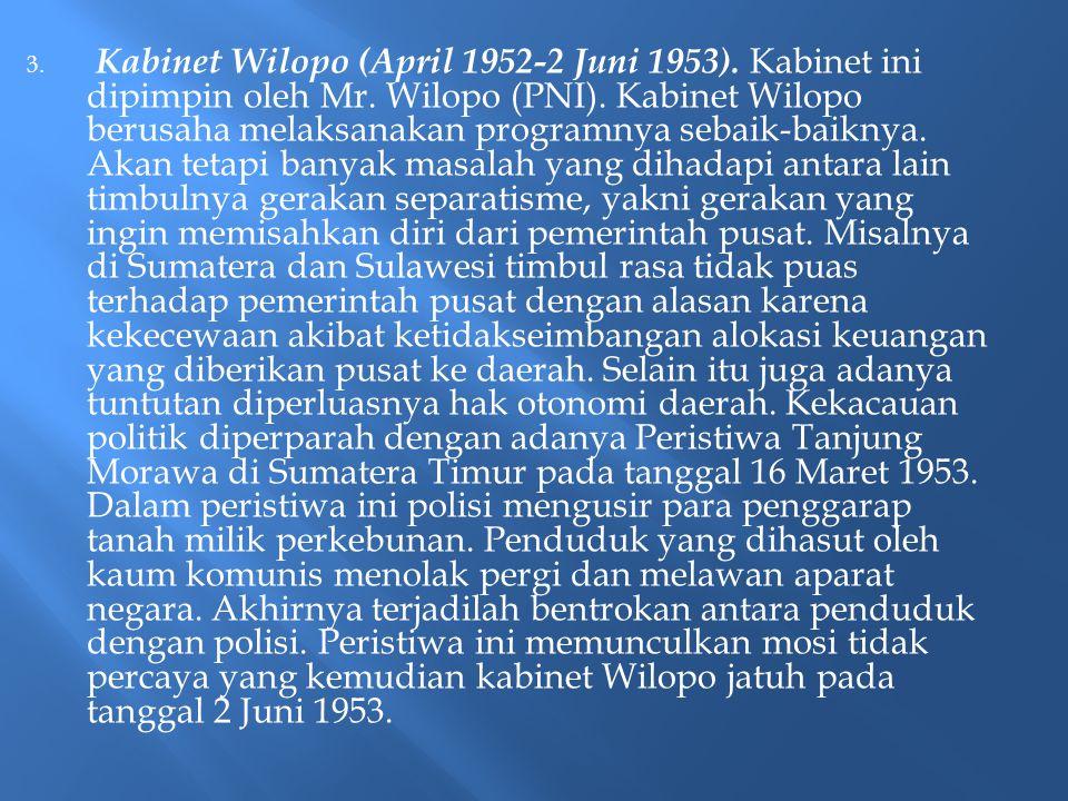 Kabinet Wilopo (April 1952-2 Juni 1953). Kabinet ini dipimpin oleh Mr