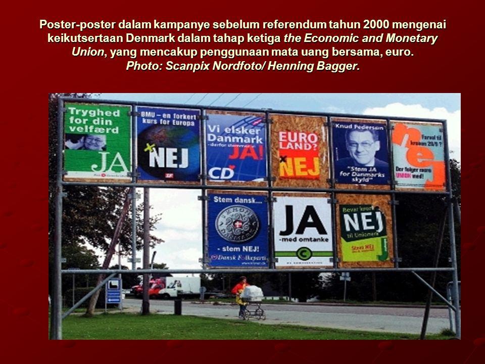 Poster-poster dalam kampanye sebelum referendum tahun 2000 mengenai keikutsertaan Denmark dalam tahap ketiga the Economic and Monetary Union, yang mencakup penggunaan mata uang bersama, euro.
