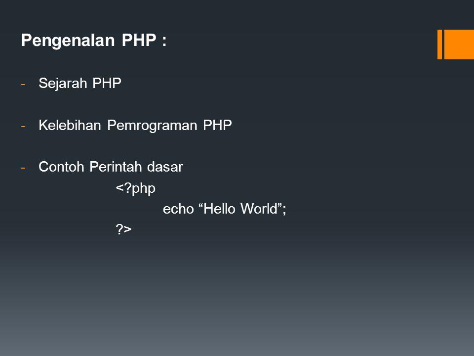 Pengenalan PHP : Sejarah PHP Kelebihan Pemrograman PHP