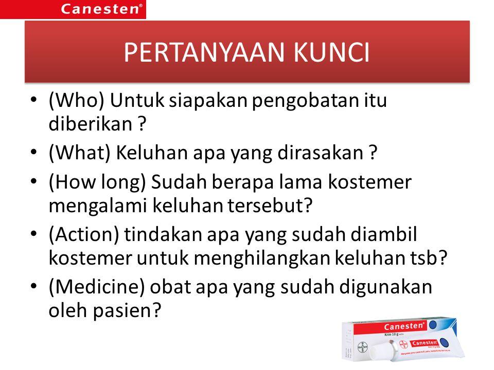PERTANYAAN KUNCI (Who) Untuk siapakan pengobatan itu diberikan