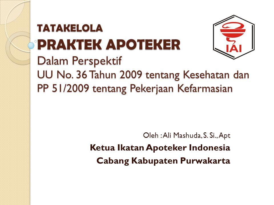 TATAKELOLA PRAKTEK APOTEKER Dalam Perspektif UU No