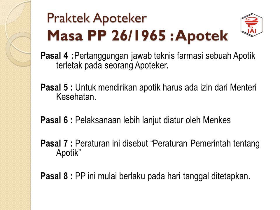 Praktek Apoteker Masa PP 26/1965 : Apotek