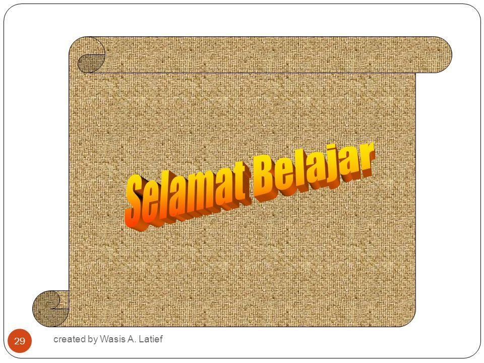 Selamat Belajar created by Wasis A. Latief