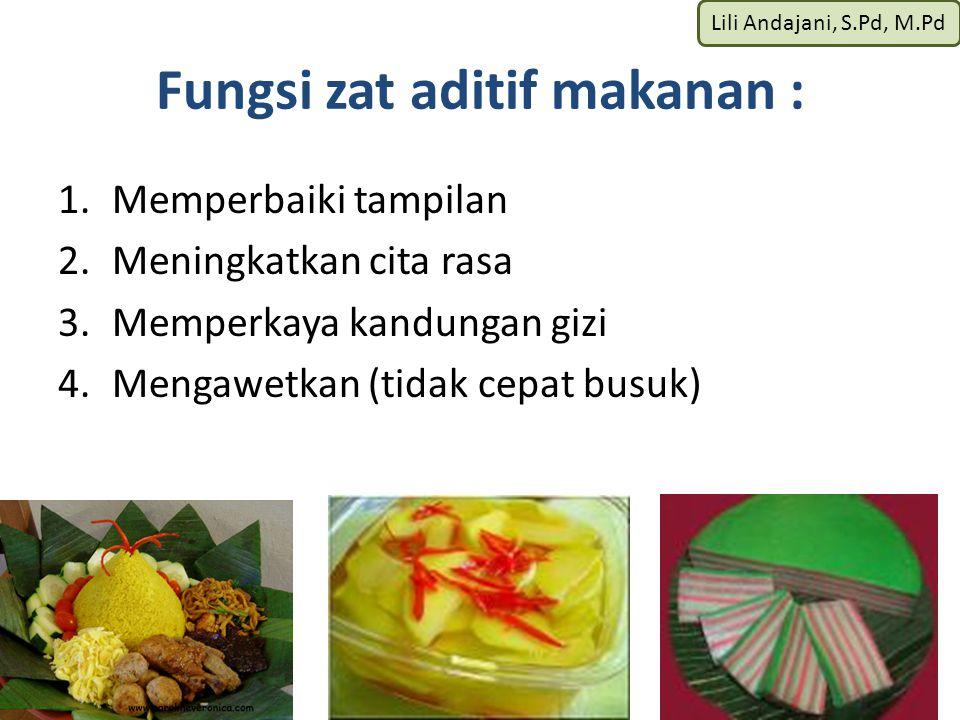 Fungsi zat aditif makanan :