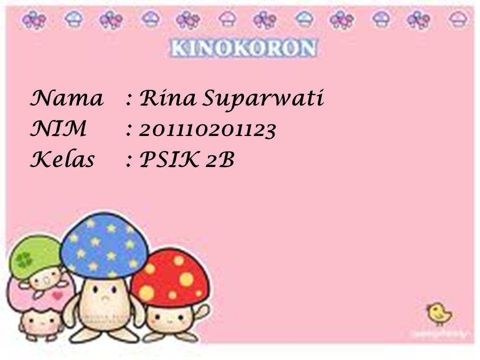 Nama : Rina Suparwati NIM : 201110201123 Kelas : PSIK 2B