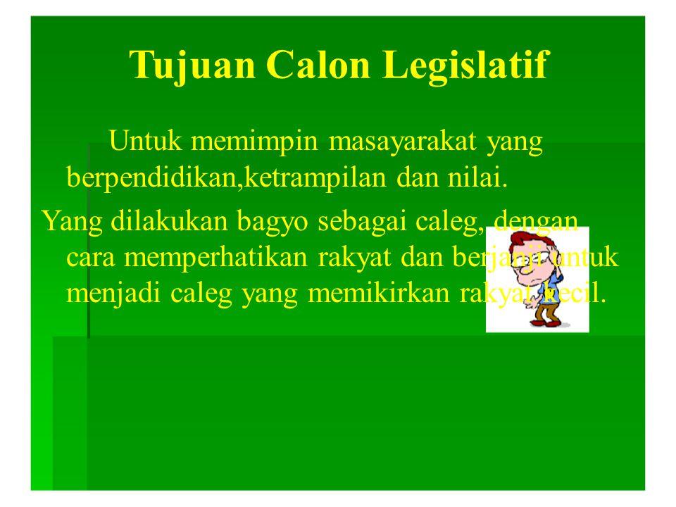 Tujuan Calon Legislatif