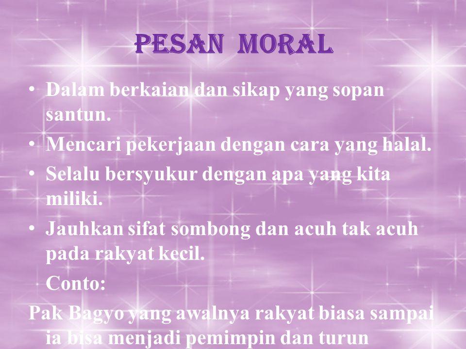 Pesan Moral Dalam berkaian dan sikap yang sopan santun.