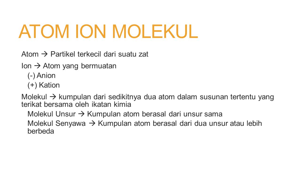 ATOM ION MOLEKUL Atom  Partikel terkecil dari suatu zat