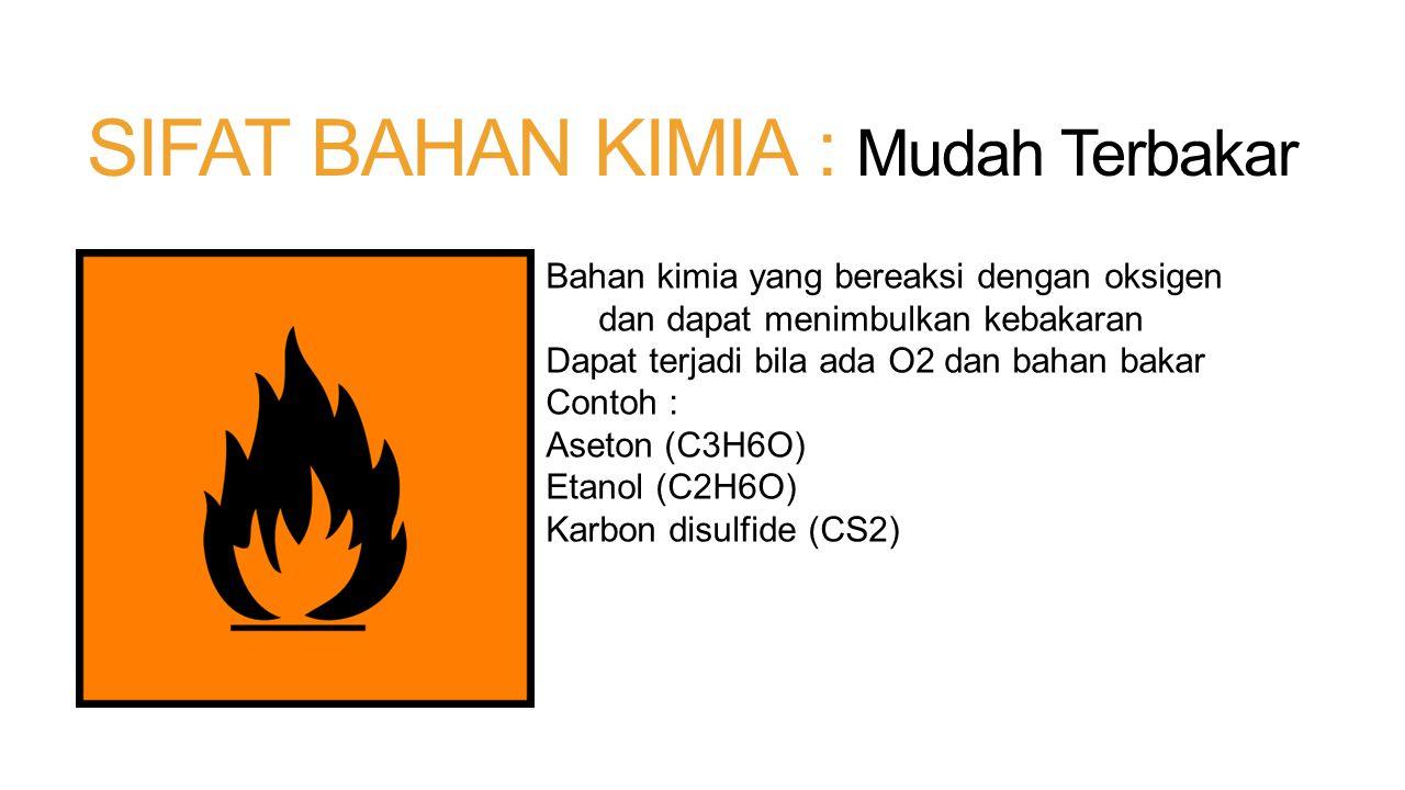 SIFAT BAHAN KIMIA : Mudah Terbakar
