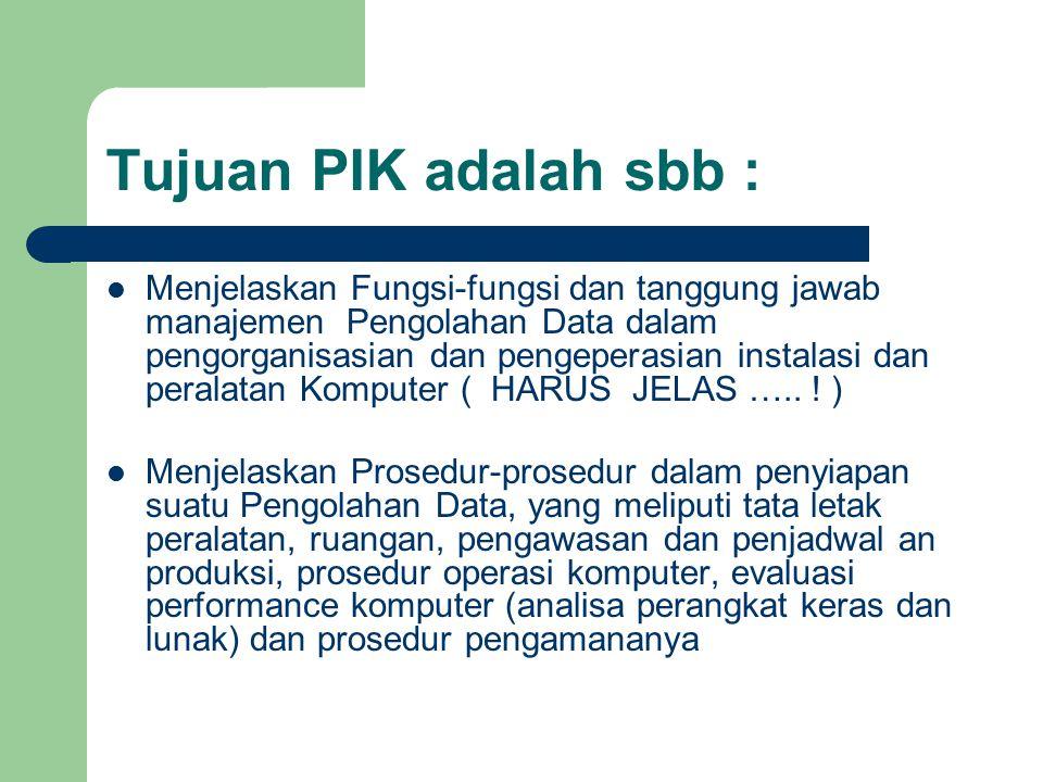 Tujuan PIK adalah sbb :