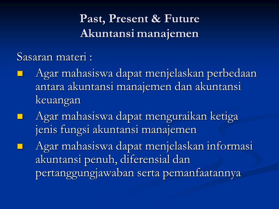 Past, Present & Future Akuntansi manajemen