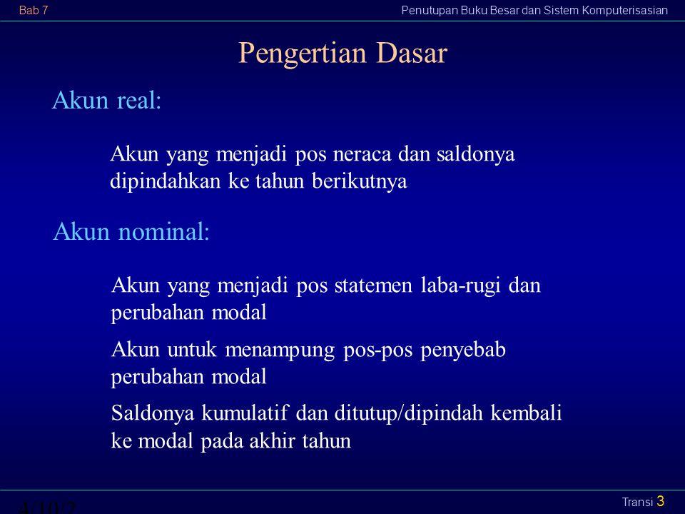 Pengertian Dasar Akun real: Akun nominal: