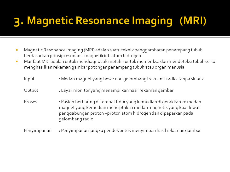 3. Magnetic Resonance Imaging (MRI)