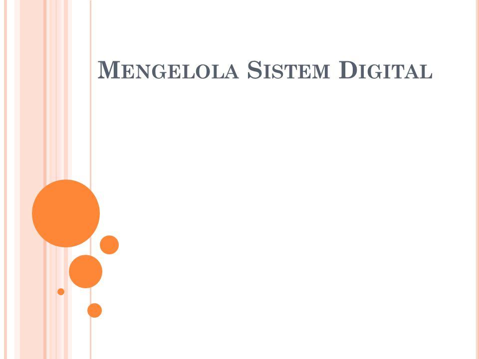 Mengelola Sistem Digital