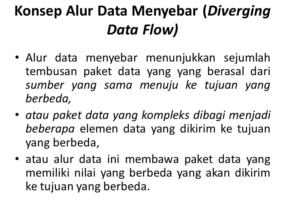 Konsep Alur Data Menyebar (Diverging Data Flow)