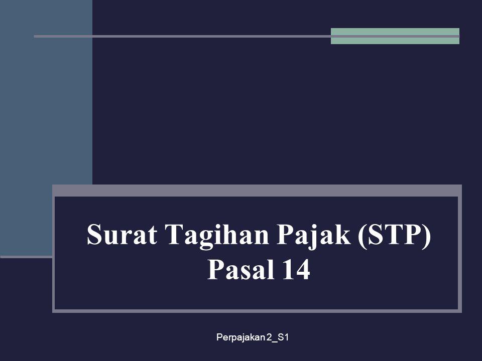 Surat Tagihan Pajak (STP) Pasal 14