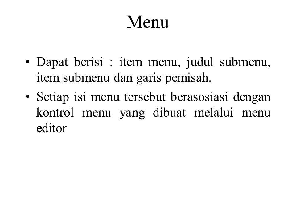 Menu Dapat berisi : item menu, judul submenu, item submenu dan garis pemisah.