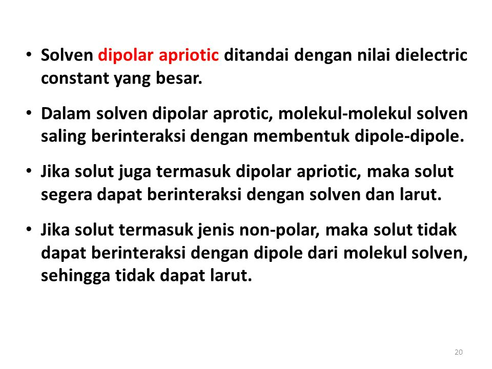 Solven dipolar apriotic ditandai dengan nilai dielectric constant yang besar.