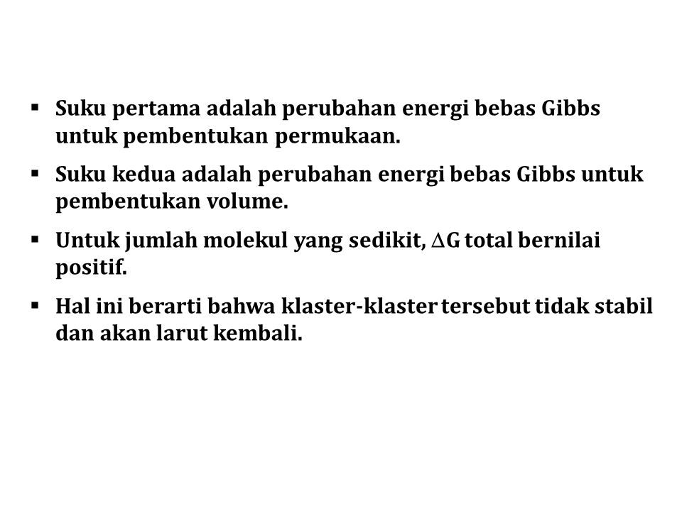Suku pertama adalah perubahan energi bebas Gibbs untuk pembentukan permukaan.