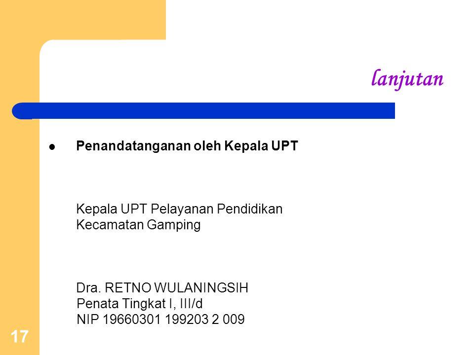 lanjutan Penandatanganan oleh Kepala UPT