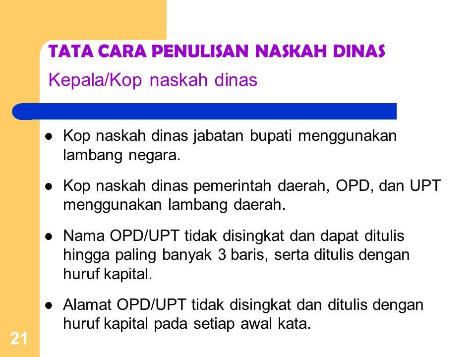 TATA CARA PENULISAN NASKAH DINAS Kepala/Kop naskah dinas