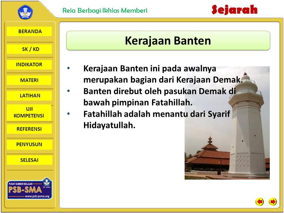 Kerajaan Banten Kerajaan Banten ini pada awalnya merupakan bagian dari Kerajaan Demak.