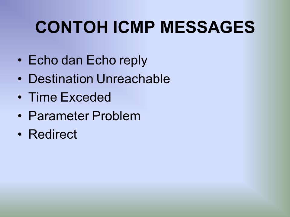 CONTOH ICMP MESSAGES Echo dan Echo reply Destination Unreachable