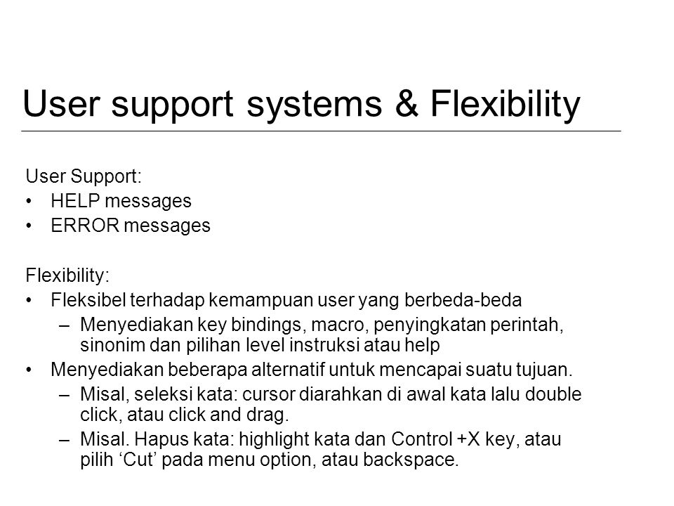 User support systems & Flexibility