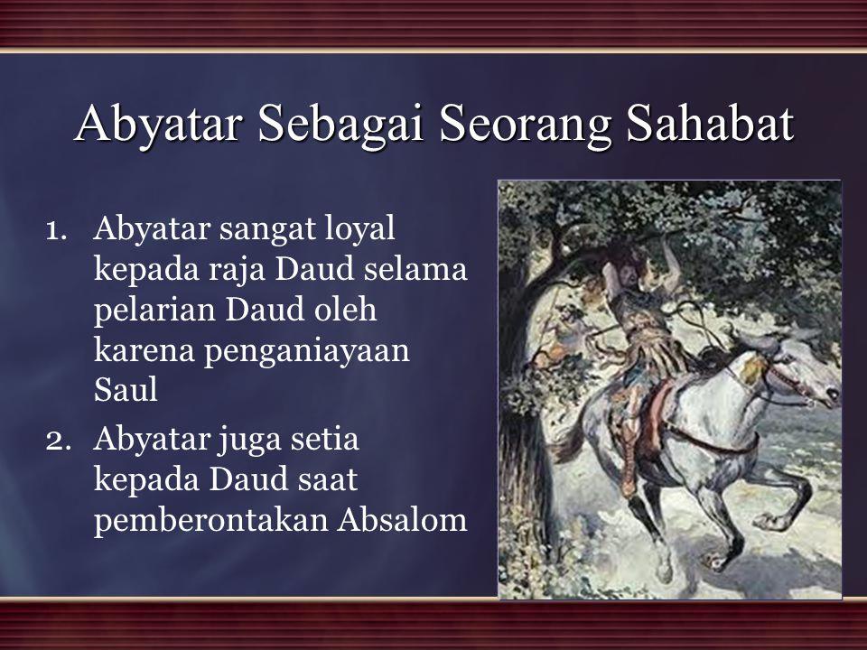 Abyatar Sebagai Seorang Sahabat