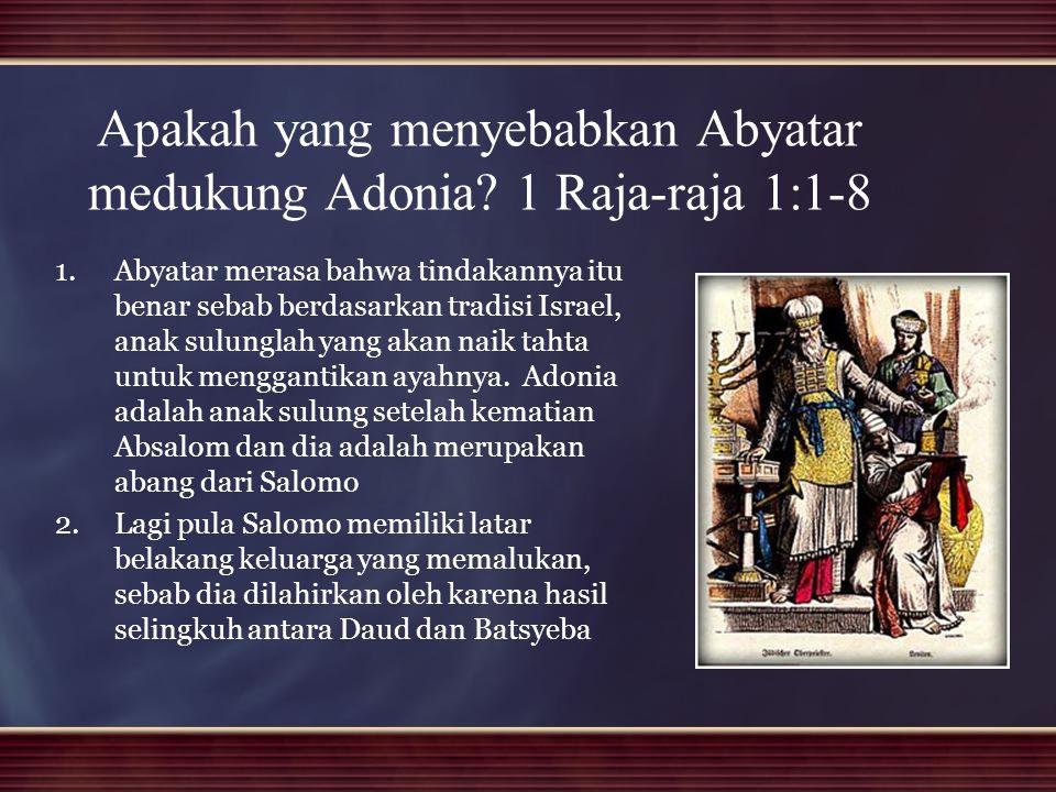 Apakah yang menyebabkan Abyatar medukung Adonia 1 Raja-raja 1:1-8