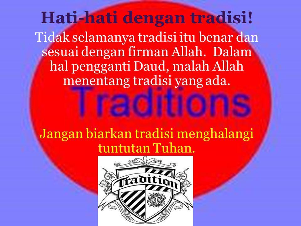 Hati-hati dengan tradisi!
