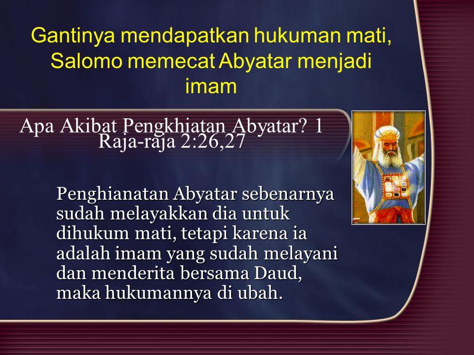 Apa Akibat Pengkhiatan Abyatar 1 Raja-raja 2:26,27