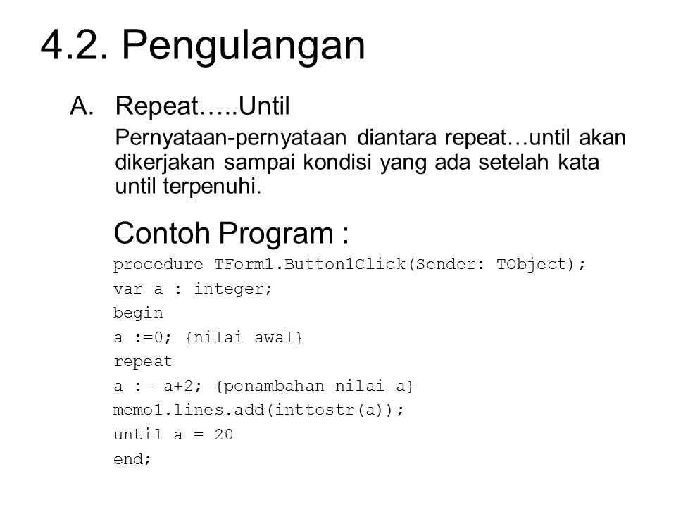 4.2. Pengulangan Contoh Program : Repeat…..Until