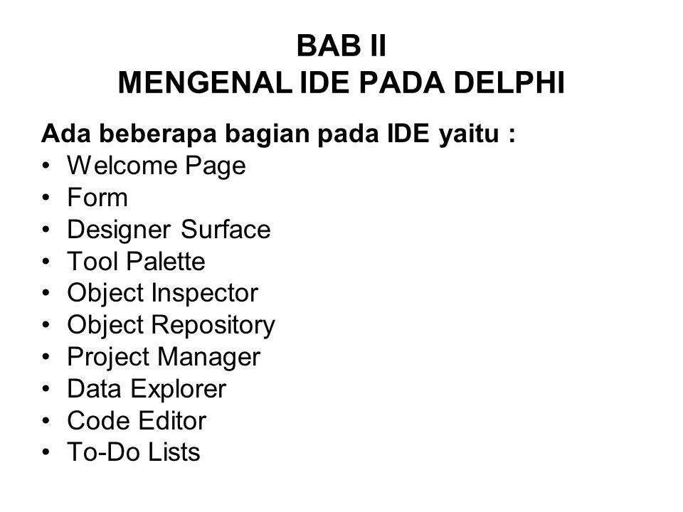 BAB II MENGENAL IDE PADA DELPHI