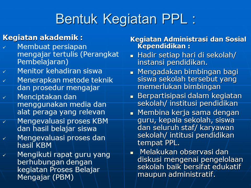 Bentuk Kegiatan PPL : Kegiatan akademik :