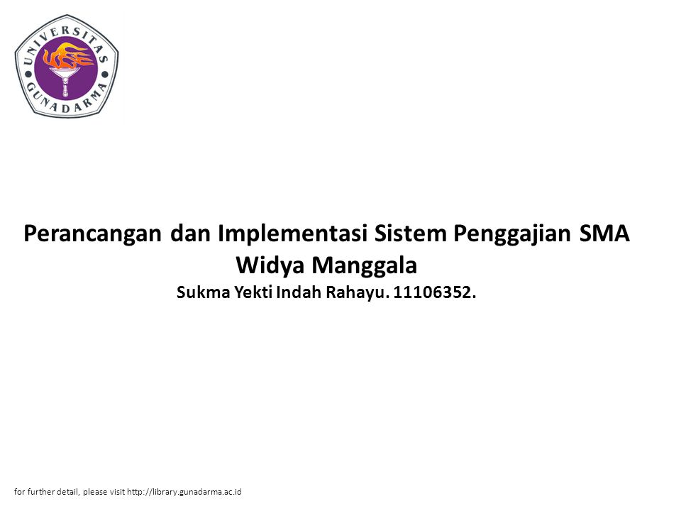 Perancangan dan Implementasi Sistem Penggajian SMA Widya Manggala Sukma Yekti Indah Rahayu. 11106352.