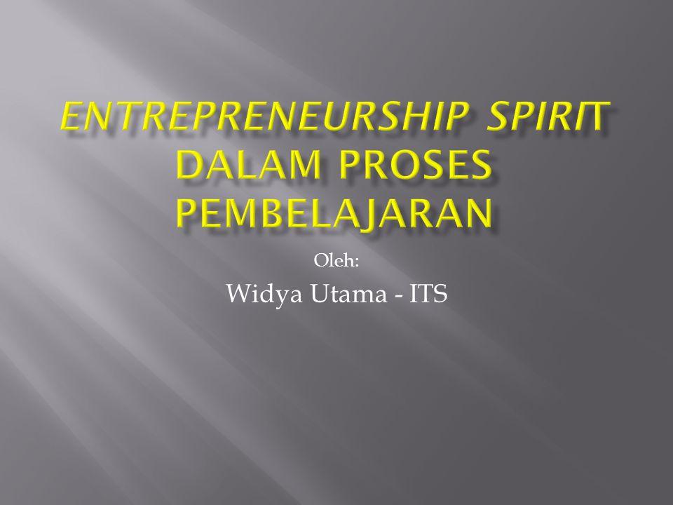 Entrepreneurship Spirit Dalam Proses Pembelajaran