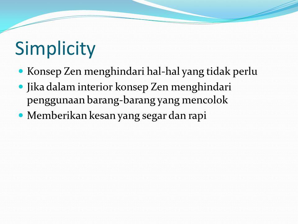 Simplicity Konsep Zen menghindari hal-hal yang tidak perlu